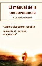 El manual de la perseverancia by azuajex2000