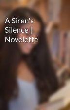 A Siren's Silence   Prequel Novelette by KissesofInk