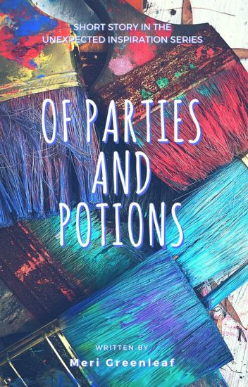 Of Parties and Potions
