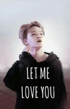 let me love you | kookmin by cypherself