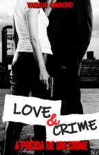 Love&Crime - A poesia de um crime by Twolovelygirls2