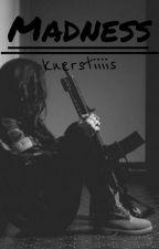 Madness    M.G by knerstiiiis