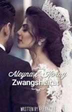 Zwangsheirat | Aleyna & Koray by sxnayyy