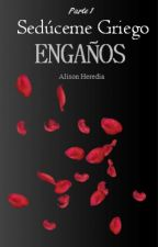Séduceme Griego I //Engaños by AliHeredia