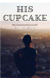 His CupCake by MarshmallowUnicorn05