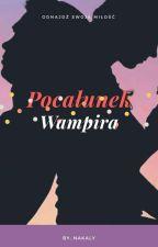 Pocałunek Wampira 1&2 || Leondre Devries by suhtorii_151