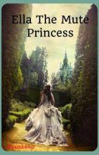 Ella the mute princess by lilpunk365