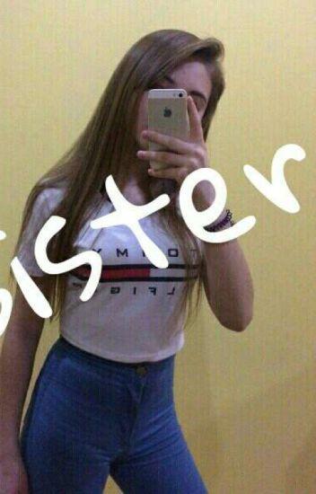 Sister..