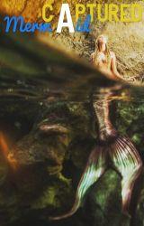 Captured Mermaid by JadyHowlz