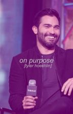 on purpose // tyler hoechlin by ayrpluto72
