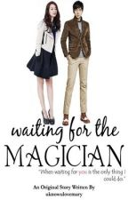 Waiting For the Magician by uknowulovemary