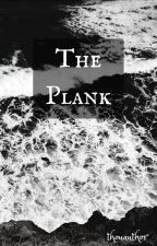 The Plank by thouauthor