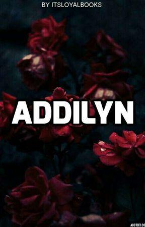 Addilyn by itsloyalbooks