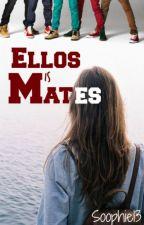 Ellos, mis Mates by soophie13