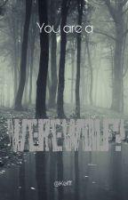 You Are A Werewolf? | Yaoi!!| BoyxBoy| by Keifff