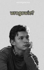 WROGOWIE? - Peter Parker X TY jako córka IRON MANA oneshot by krastevx