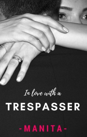 In Love With A Trespasser by -Manita-