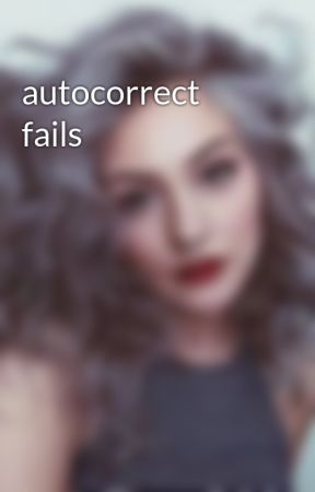 autocorrect fails by The-BFF-Project