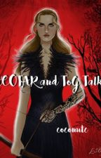 ACOTAR and ToG Talk by we_regretting