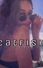 Catfish - Alycia/You  by bravesalycia