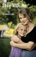 Stay With Me - Taylor Swift Adoption by maddielovests