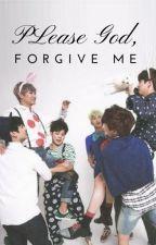 Please God, Forgive me by Taega99