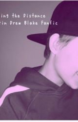 Breaking the distance♡    a Justin Blake fanfic by Jaysquadaffff