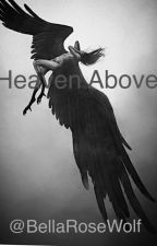 Heaven above (Heaven's war #1) by BellaRoseWolf