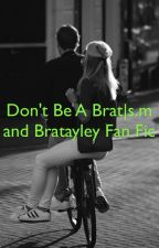 Don't be a brat  s.m and bratayley fan fic  by jo_phillips7