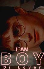 I'am Boy.  by Dincarikerlove