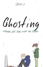 Ghosting [Tomedd] by Ghxst_x