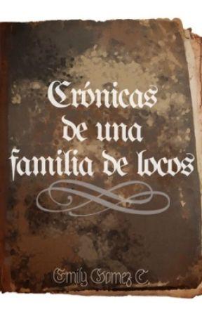 Crónicas de una familia de locos by EGC2002
