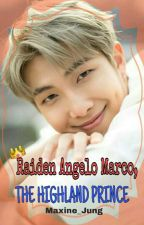 Raiden Angelo Marco, The Highland Prince (NAMJIN FF) by maxine_jung