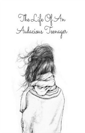 The Life of an Audacious Teenager by desultori