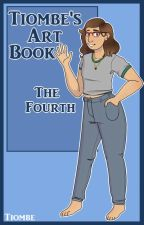 Tiombe's Art Book: The Fourth by Tiombe
