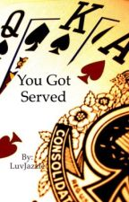 You Been Served. by LuvJazzie