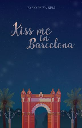 Kiss me in Barcelona by fabiopaivareis