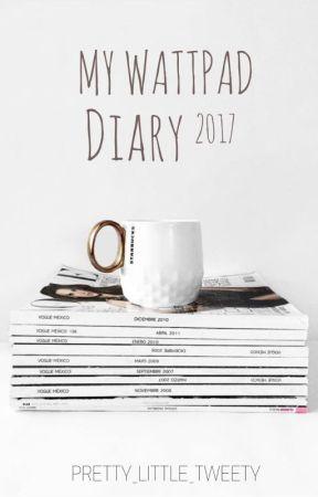 My Wattpad Diary 2017 by Pretty_Little_Tweety