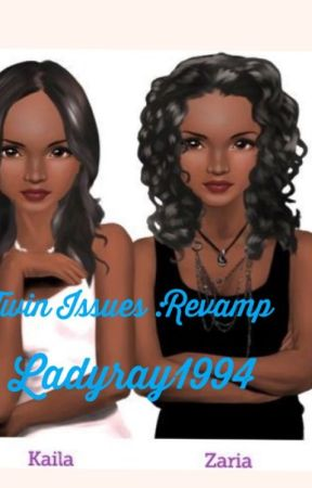 Twin Issues : Revamped Version by Ladyray1994