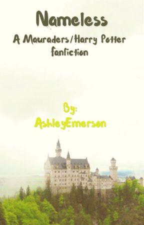 Nameless (A Mauraders/Harry Potter Fan Fiction) by AshleyEmerson