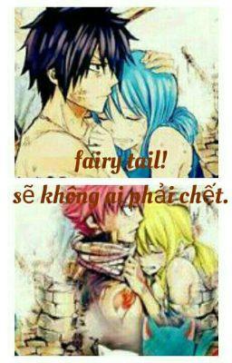 Fairy Tail! Sẽ không ai phải chết.