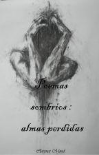Poemas sombrios : Almas Perdidas by Cleo_Mond