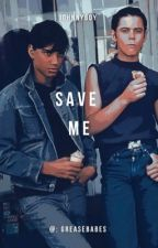 {Save Me} Johnnyboy by greaserbabes
