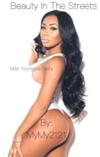 Beauty in The Streets (Nba Youngboy story) by MyMy2121