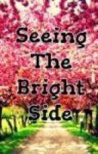 Seeing The Bright Side by Jada_Bigham