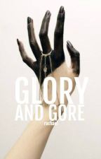 Glory and Gore by clarifications