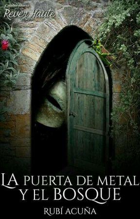 La puerta de metal y el bosque by RubiCarolinaAcuaHera