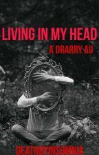 Living In My Head by deathbyinsomnia