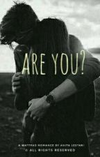 ARE YOU ? by anitaaalstr