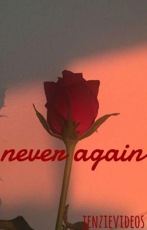Never Again || Jenzie by jenzievideos